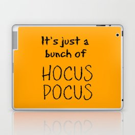 It's Just A Bunch Of Hocus Pocus Laptop & iPad Skin