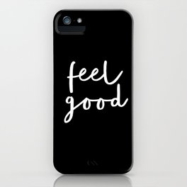 Feel Good black and white contemporary minimalism typography design home wall decor bedroom iPhone Case