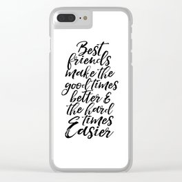 Typography Print Quotes Art Print PRINTABLE ART Love Sign BFF Gifts Best Friends Gift Friends Quotes Clear iPhone Case