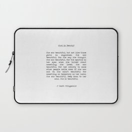F. Scott Fitzgerald - She was beautiful What is Beauty?  typographical quote Laptop Sleeve