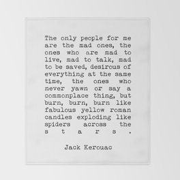 Jack Kerouac The Only People For Me Are The Mad Ones - On The Road Print Throw Blanket