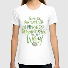 Happiness Is The Way T-shirt