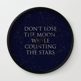 Don't Lose The Moon While Counting The Stars Wall Clock