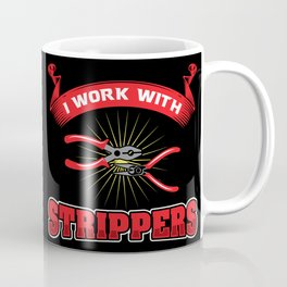 Funny ELECTRICIAN Pun: I Work With Strippers I am An Electrician Lineman Gift Coffee Mug
