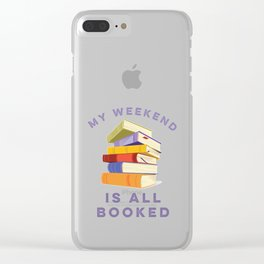 My Weekend Is All Booked Clear iPhone Case