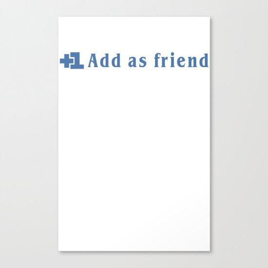 ADD AS FRIEND Canvas Print