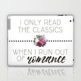 I Only Read the Classics... When I Run Out of Romance Laptop & iPad Skin