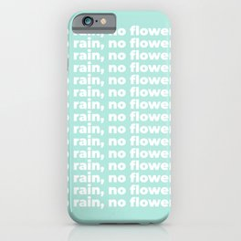No Rain No Flowers Quote, Life Quotes, Large Printable Photography, Green Wall Art Print Decor iPhone Case