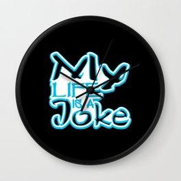 My Life Is A Joke Wall Clock