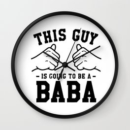 This Guy Is Going To Be A Baba Wall Clock