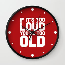 Too Loud Music Quote Wall Clock