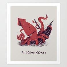 squid goals #squadgoals shirt Art Print