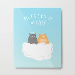 All Cats go to Heaven Metal Print