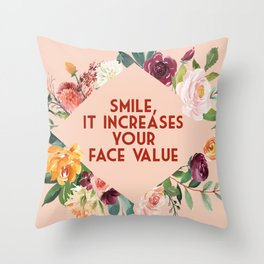 Smile, It Increases Your Face Value Steel Magnolias Truvy Throw Pillow