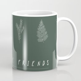 Plants are friends Coffee Mug