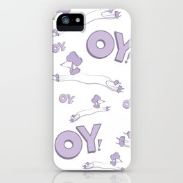 Oy With The Poodles!! iPhone Case