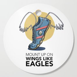 Mount up on Wings Like Eagles (no printed signature) Cutting Board