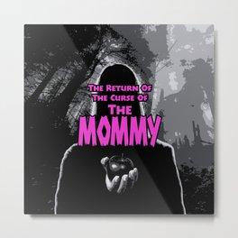 The Mommy Returns Metal Print