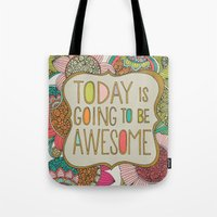 valentina Tote Bags featuring Today is going to be awesome by Valentina Harper
