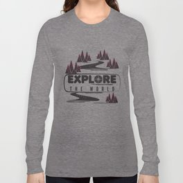 Explore the world Long Sleeve T-shirt