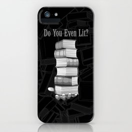 Do You Even Lit? iPhone Case