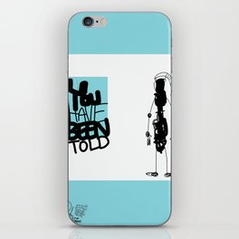 You've Been Told iPhone Skin