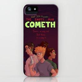 Empty Man Cometh iPhone Case