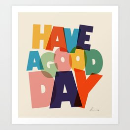 HAVE A GOOD DAY - typography Art Print
