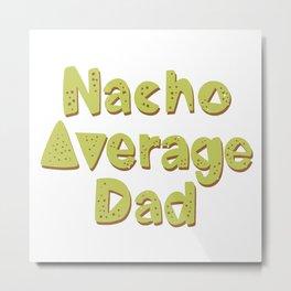 Mexico - Nacho Dad - Type - Bright Metal Print