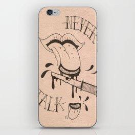 Never Talk  iPhone Skin