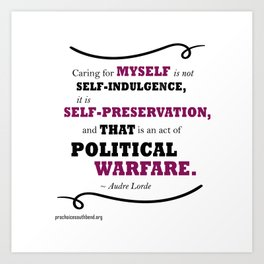 Audre Lorde: Caring for Self Art Print