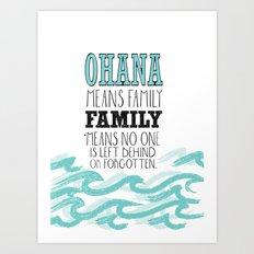 ohana means family.. lilo and stitch disney...  Art Print