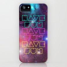 Have Fun. Have Fun. Have Fun. Slim Case iPhone (5, 5s)