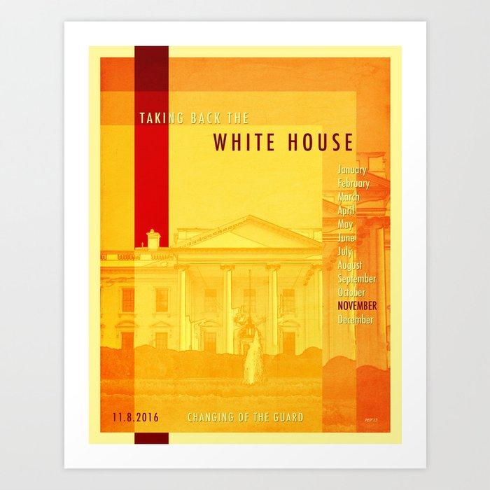 Taking Back The White House Art Print