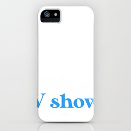 Introverted But Willing to Discuss TV Shows iPhone Case