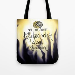 Will you say it? Tote Bag