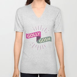 Golly Gosh! Unisex V-Neck