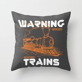 Train Shirt Warning May Spontaneously Talk About Trains Throw Pillow