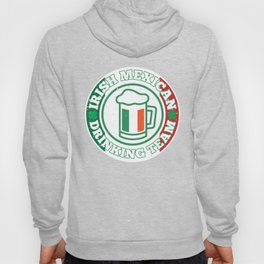 Irish Mexican Drinking Team Mexico Flag St. Patty's Hoody