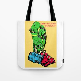 Have rucksack will travel Tote Bag