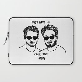 They Hate Us Cause They Anus Laptop Sleeve
