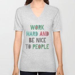Work Hard and Be Nice Unisex V-Neck