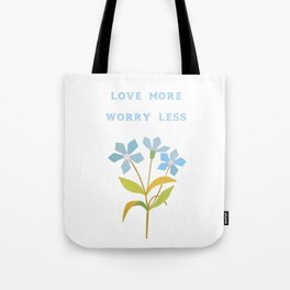 Love More Worry Less Tote Bag