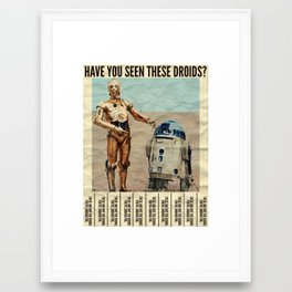 Have You Seen These Droids? Framed Art Print