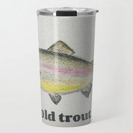Old trout Travel Mug