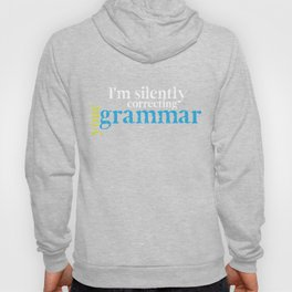 English Teacher T-Shirt I'm Silently Correcting Your Grammar Hoody