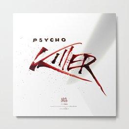 Ps*cho Killer Metal Print