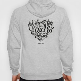 Bible Verse Delight yourself in the Lord Psalm 37:4 Hoody