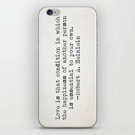 """Love is that condition in which..."" -Robert A. Heinlein iPhone Skin"