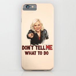 Don't Tell Amy What to Do iPhone Case